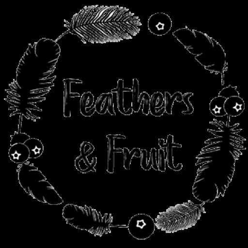 Feathers & Fruit